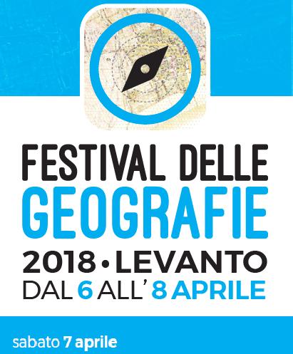 Festival delle Geografie 2018. Il programma di sabato 7 aprile